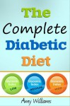 the complete diabetic diet - Amy Williams