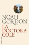 La doctora Cole (BIBLIOTECA NOAH GORDON) (Spanish Edition) - Noah Gordon, Jordi Mustieles