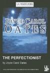 The Perfectionist (Audio) - Joyce Carol Oates, Jasper Britton