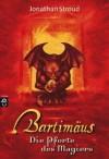 Die Pforte des Magiers / Ptolemy's Gate (Bartimaeus Trilogy, #3) - Jonathan Stroud, Gerald Jung, Katharina Orgaß
