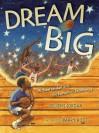 Dream Big: Michael Jordan and the Pursuit of Excellence - Deloris Jordan, Barry Root