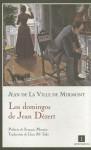 Los domingos de Jean Dezert - Jean de La Ville de Mirmont, François Mauriac, Lluis Maria Todo