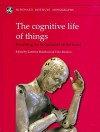 Cognitive Life of Things: Recasting the Boundaries of the Mind - Lambros Malafouris, Colin Renfrew