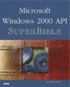 Microsoft Windows 2000 API SuperBible [With CD] - Richard J. Simon