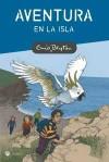 Aventura En La Isla - Enid Blyton, Guillermo López Hipkiss, Emici Blyton