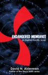 Endangered Memories: an Expired Reality novel (#1) - David N. Alderman