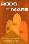 Rods of Mars - E.S. Wynn, Shawn Wunjo