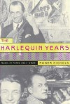 The Harlequin Years: Music in Paris 1917-1929 - Roger Nichols