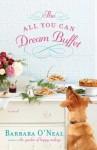 The All You Can Dream Buffet: A Novel - Barbara O'Neal