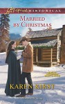 Married by Christmas (Love Inspired HistoricalSmoky Mountain Matches) - Karen Kirst
