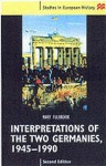 Interpretations Of The Two Germanies - Mary Fulbrook