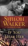 If You Hear Her: A Novel of Romantic Suspense - Shiloh Walker