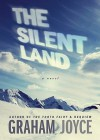 The Silent Land: A Novel (UK) - Graham Joyce
