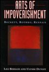 Arts of Impoverishment: Beckett, Rothko, Resnais - Leo Bersani, Ulysse Dutoit