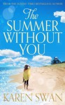 The Summer Without You - Karen Swan