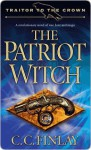The Patriot Witch (Traitor to the Crown series) - C.C. Finlay