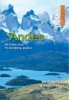 The Andes: Trekking + Climbing - Val Pitkethly, Kate Harper
