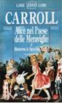 Alice nel Paese delle Meraviglie - Attraverso lo specchio magico - Lewis Carroll, Paola Faini, Adriana Valori Piperno