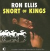 Snort Of Kings - Ron Ellis