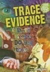 Trace Evidence: Dead People Do Tell Tales - Stephen Eldridge
