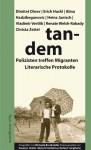 Tandem : Polizisten treffen Migranten ; literarische Protokolle - Dimitre Dinev, Erich Hackl