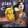 Plan B (Liaden Universe, #11) - Sharon Lee, Steve Miller, Andy Caploe
