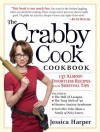 The Crabby Cook Cookbook: Recipes and Rants - Jessica Harper