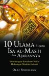 10 Ulama Bicara Isa al-Masih dan Ajarannya: Membangun Kesadaran Kritis Hubungan Muslim - Kristen (10 Ulama Bicara Isa al-Masih dan Ajarannya) - Olaf Schumann