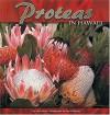 Proteas in Hawaii - Paul Wood, Ron Dahlquist
