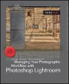 Managing Your Photographic Workflow with Photoshop Lightroom - Uwe Steinmueller, Juergen Gulbins