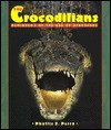 The Crocodilians: Reminders of the Age of Dinosaurs - Phyllis J. Perry