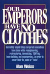 Our Emperors Have No Clothes - Alan Weiss