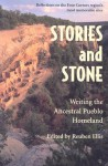 Stories and Stone: Writing the Ancestral Pueblo Homeland - Reuben Ellis