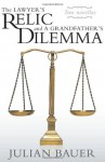 The Lawyer's Relic and a Grandfather's Dilemma - Julian Bauer