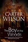 The Boy In The Woods - Carter Wilson