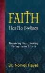 Faith Has No Feelings - Norvel Hayes