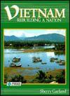 Vietnam, Rebuilding a Nation - Sherry Garland