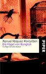 Die Vögel von Bangkok. Ein Pepe- Carvalho- Roman. - Manuel Vázquez Montalbán