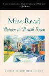 Return to Thrush Green - Miss Read, John S. Goodall