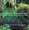Garden Favorites: Designing with Herbs, Climbers, Roses, and Grasses - Warren Schultz, Rick Darke, Rebecca W. Atwater