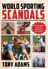 World Sporting Scandals - Tony Adams