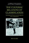 The Cultural Relations of Classification: An Analysis of Nuaulu Animal Categories from Central Seram - Roy Ellen