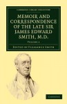 Memoir and Correspondence of the Late Sir James Edward Smith, M.D. - Volume 2 - James Edward Smith, Pleasance Smith