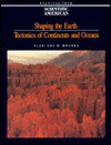 Shaping the Earth: Tectonics of Continents and Oceans: Readings from Scientific American Magazine - Eldridge Moores