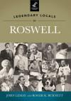 Legendary Locals of Roswell - John LeMay, Roger K. Burnett