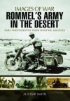 Rommel's Army in the Desert - Alistair Smith