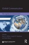 Global Communication: New Agendas in Communication (New Agendas in Communication Series) - Karin Wilkins, Joe Straubhaar, Shanti Kumar
