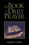The Book of Daily Prayer - Robert Webber