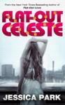 Flat-Out Celeste - Jessica Park
