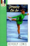 Dreams on Ice - Beverly Lewis